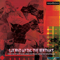 LUX AND IVY DIG THE BEATNIKS  -VA- A COLLECTION OF FINGER LICKIN' GROOVES, DEEP THINKIN' DIATRIBES AND EXPLOITATION 45s' - DBL COMP CD