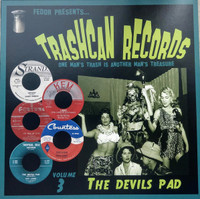 "TRASH CAN RECORDS   -3 THE DEVILS PAD (obscure and forgotten vinyl 50s and 60s) 1""  COMP LP"