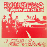 BLOODSTAINS ACROSS AUSTRALIA - VA 17 Essential Punk Rock Blasts  1978-1983- COMP LP
