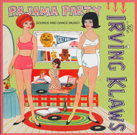 IRVING KLAWS   - PAJAMA PARTY (surf-punk Bill Haley vs The Count Five vs The Troggs!)CD