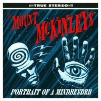 MOUNT MCKINLEYS  - PORTRAIT OF A MINDBENDER ( 60s style psych garage)  CD
