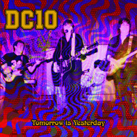 DC10   - TOMORROW IS YESTERDAY(80s underground cult band)  CD