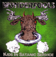 WONDERFOOL  -KIDS IN SATANIC SERVICE (for fans of TURBONEGRO, GLUECIFER, KISS, AC/DC and high energy punk'n'roll )  CD