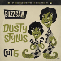BUZZSAW JOINT CUT 6: DUSTY STYLUS ( 60s trash R&R -COMP LP