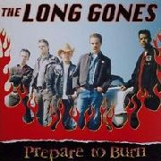 LONG GONES   -PREPARE TO BURN (90s punk/garage) LP