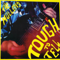 MULLENS  - TOugh To Tell  (Stones style garage-punk )  CD