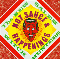 NEW SALEM WITCH HUNTERS  -HOT SAUCE & HAPPENINGS (garage psych) CD