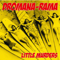 LITTLE MURDERS  - DROMANA RAMA (Legendary Australian Power Pop)-  CD