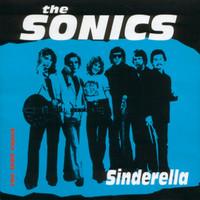 SONICS- SINDERELLA   -RARE release -BOMP 4011   CD