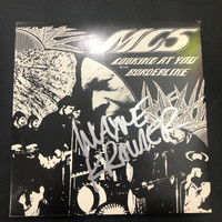 MC5-Looking at You/Borderline  - Autographed by WAYNE KRAMER!   45 RPM