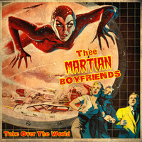 THEE MARTIAN BOYFRIENDS -TAKE OVER THE WORLD (Garage pop Back from the Grave style)  LP