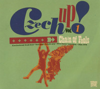 CZECH UP!   VOL. 1 CHAIN OF FOOLS (60s and '70s freakbeat, fuzz-soul, garage rock, pop )  COMP CD