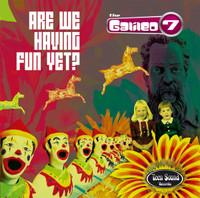 GALILEO 7   -ARE WE HAVING FUN YET(powerpop, mod, sike and English freakbeat)  LP