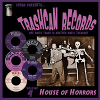 TRASHCAN RECORDS   - Vol 4 HOUSE OF HORRORS- obscure and forgotten vinyl treasures from the 1950s & 1960s  COMP LP