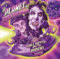 VINCE RIPPER & THE RODENT SHOW   - PLANET SHOCKORAMA(homage to a time of space rockets, alien invasion and B-movie schlock!)  LP