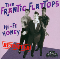 FRANTIC FLATTOPS  -HI-FI HONEY REVISITED (rockabilly )  CD