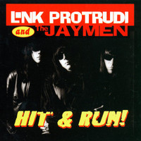 LINK PROTRUDI & THE JAYMEN  -HIT & RUN! (collection of balls-out bone-crushers)  CD