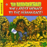 NEANDERTHALS  -THE LATEST MENACE TO THE HUMAN RACE (killer 50s style rock and roll) CD
