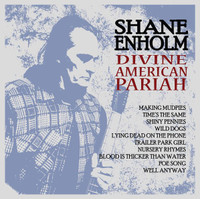 ENHOLM,SHANE -  Divine American Pariah (Syd Barrett, Lou Reed and Woody Guthrie style) LP