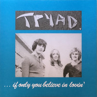 TRYAD  -IF ONLY YOU BELIEVE IN LOVIN'(reissue of 1971 acid folk)  LP