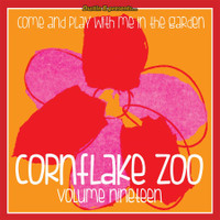 CORNFLAKE ZOO  #19 Come and Play With Me in the Garden  (acid-mod and freakbeat dementia )  COMP CD