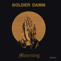 BOLDER DAMN  - Mourning  ( 60s psych Blue Cheer, MC5 style )   LP