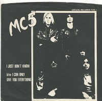 MC5  -I Just DOnt Know (70s pressing) BLACK VINYL 45 RPM