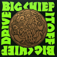 BIG CHIEF -DRIVE IT OFF (MC5/STOOGES STYLE) CD