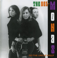 DELMONAS  -DO THE UNCLE WILLY(BRITISH GIRL GARAGE PRE-HEADCOATEES. CD