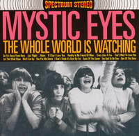 MYSTIC EYES  -Whole World is Watching  (primal 60s garage rock)  CD