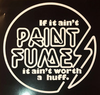 PAINT FUMES -IF IT AIN'T PAINT FUMES IT AIN'T WORTH A HUFF (Nuggets era KBD style)  CD
