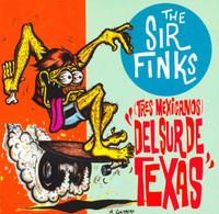 SIR FINKS (TRES MEXICANOS) DEL SUR DE TEXAS (1995-2001 TEXAS SURF ROCK) CD