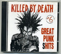KILLED BY DEATH Vol 6  - Great Punk Shits- Raw Rare Punk Rock 77-82-  COMP CD