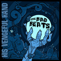 BAD BEATS  - HIS VENGEFUL HAND (60s style garage fuzz)   LP