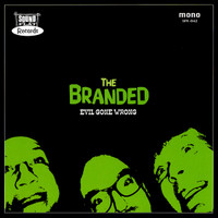 BRANDED   -EVIL GONE WRONG (punk, 60s R&B and stomping, wild garage)  LP