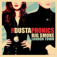 DUSTAPHONICS   - BIG SMOKE LONDON TOWN (70s style punk/R&B/GARAGE)   LP