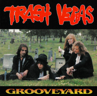 TRASH VEGAS   -GROOVEYARD (1990'S GLAM-ROCK ALA NEW YORK DOLLS/ THUNDERS)CD