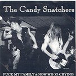 CANDY SNATCHERS- Fuck my Family    (90s punk rock)   45 RPM