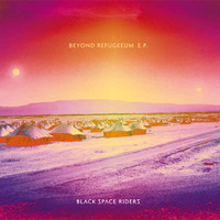 BLACK SPACE RIDERS   -BEYOND REFUGEEUM EP (heavy space psych) CD