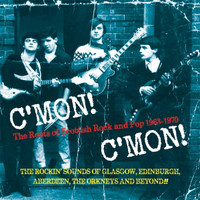 C'MON! C'MON!   -The Roots Of Scottish Rock And Pop 1963-1970 - 5 CD BOX SET