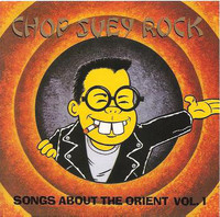 CHOP SUEY ROCK Vol 1  -CRAZY ORIENT-INSPIRED 50'S + 60'S R&R SONGS-  COMP CD
