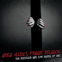 ALLEN, GREG- Fringe Religion   - Elevator Girl/Queen of ARt (Hard Rock NY DOlls/THUNDERS related)  CD