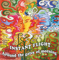 INSTANT FLIGHT  -AROUND THE GATES OF MORNING (UK pop/rock/psych)  CD