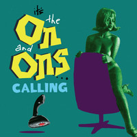 ON AND ONS  -IT'S THE ON AND ONS CALLING (powerpop)  CD