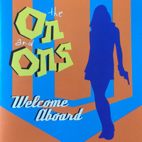 ON AND ONS   - WELCOME ABOARD (powerpop w STEMS/WIGGLES members)  CD