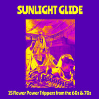 SUNLIGHT GLIDE   -15 Flower Power Trippers From The 60s & 70s-SALE! COMP LP
