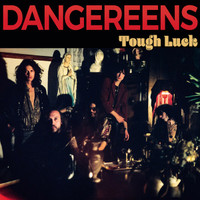DANGEREENS   -TOUGH LUCK (70s glam rock style ala Dolls and Bowie) SALE! LP