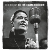 HOLIDAY, BILLIE  - The Centennial Collection-CD