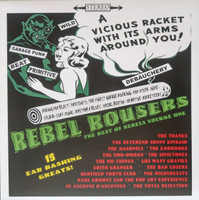 REBEL ROUSERS  -The Best of REbels Vol ONE- 15 ear Bashing Greats (PEBBLES/ NUGGETS STYLE)   COMP CD