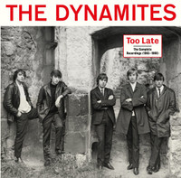 DYNAMITES-  1963-1966'-  TOO LATE: THE COMPLETE RECORDINGS (2LP+BOOK)